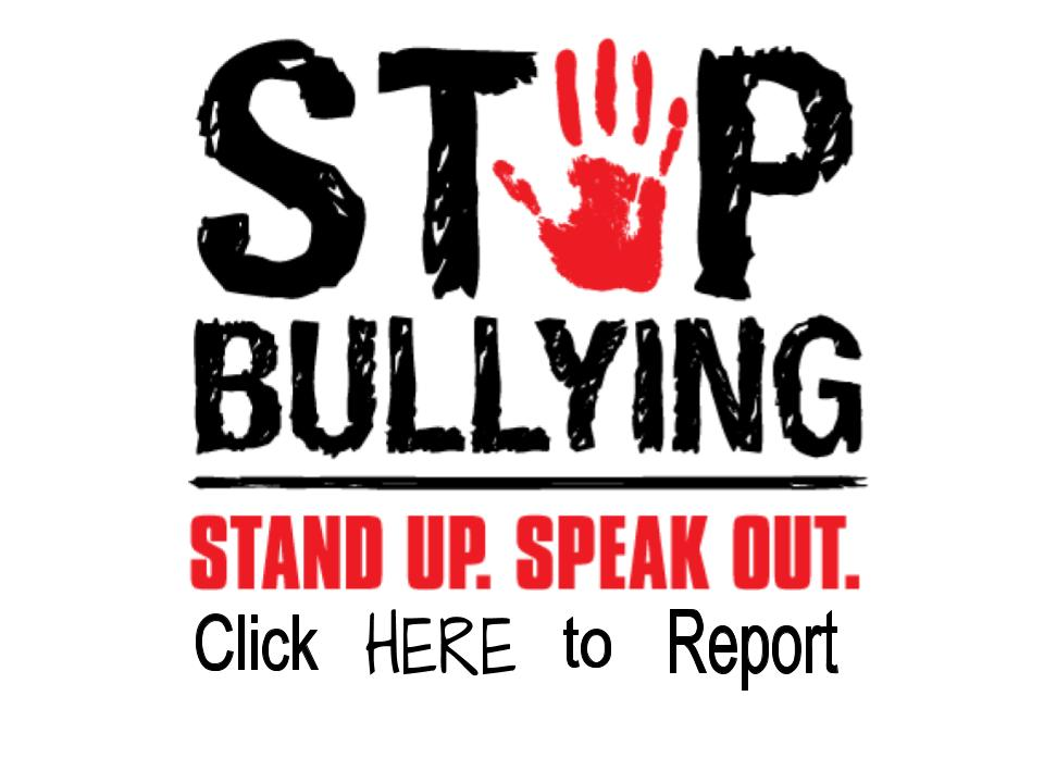 Stop Bullying. Click Here to Report